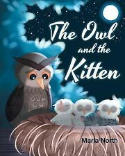 The Owl and the Kitten by Marla North (2017, Paperback)
