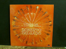 ROBERTO DELGADO  This Is . . .   L.P.    UK Stereo    Lovely copy!