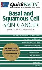 QuickFACTS Basal and Squamous Cell Skin Cancer: What You Need to Know-NOW