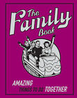The Family Book: Amazing Things to Do Together by Michael O'Mara Books Ltd (Hardback, 2007)