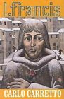 I, Francis by Carlo Carretto (Paperback, 1982)