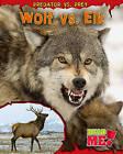 Wolf vs. Elk by Mary Meinking (Hardback, 2011)
