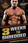The Dolce Diet 3 Weeks to Shredded : 3 Weeks to Shredded by Michael Dolce and Brandy Roon (2014, Paperback)