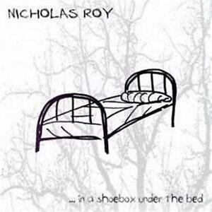 NICHOLAS-ROY-In-A-Shoebox-Under-The-Bed-CD-NEW-DIGIPAK