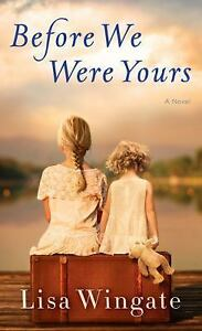 Before we were yours by lisa wingate 2017 hardcover large type stock photo fandeluxe Choice Image