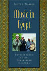 Music in Egypt: Includes CD: Experiencing Music, Expressing Culture by Scott Marcus (Mixed media product, 2006)