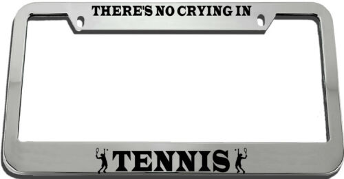 There/'S No Crying In Tennis License Plate Frame Tag Holder