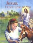 Jesus, I Feel Close to You by Denise Stuckey (Hardback, 2002)