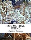 Our Mutual Friend by Dickens (Paperback / softback, 2015)