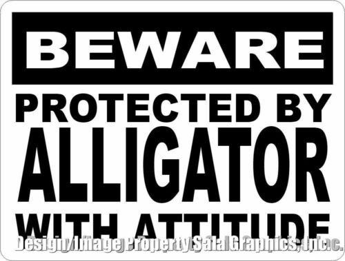 Beware Protected by Alligator w/Attitude Sign. Size Options. Gator Gift