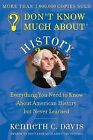 Don't Know Much About History: Everything You Need to Know About American History But Never Learned by Kenneth C. Davis (Paperback, 1998)