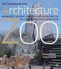 Architecture Zoo: Parc Zoologique De Paris. The Architectural Project. by Veronique Descharrieres, Bernard Tschumi, Catherine Rambourg (Hardback, 2014)