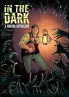 In the Dark: A Horror Anthology by Idea & Design Works (Hardback, 2014)