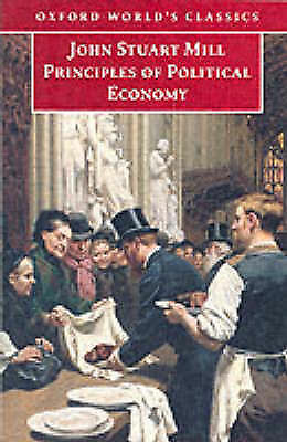Principles of Political Economy and Chapters on Socialism (Oxford World's Classi