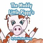 The Muddy Little Piggy's by Cynthia Anne Young Paperback Book English