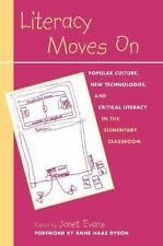 Literacy Moves On: Popular Culture, New Technologies, and Critical Literacy in t