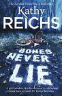 Bones Never Lie by Kathy Reichs (Paperback, 2015)