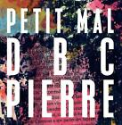Petit Mal von DBC Pierre und D. B. C. Pierre (2013, Gebundene Ausgabe)