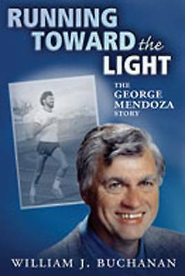 1 of 1 - NEW Running Toward the Light : The George Mendoza Story by William J. Buchanan