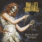Royal Flush On The Titanic von The Bulletmonks (2012)