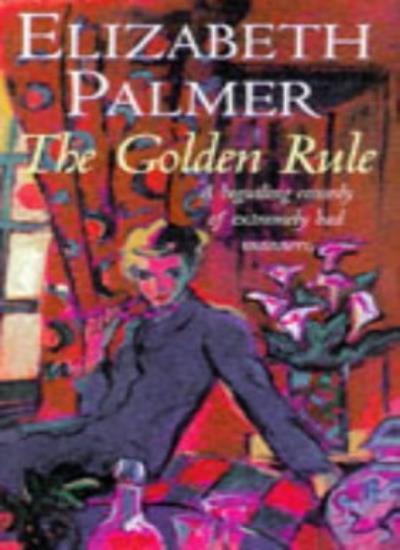 The Golden Rule,Elizabeth Palmer- 9780712677998
