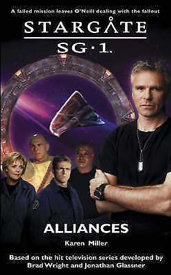 Stargate SG-1: Alliances by Miller, Karen Paperback Book