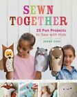 Sewn Together: 25 Fun Projects to Sew with Kids by Jenny Doh (Paperback, 2015)