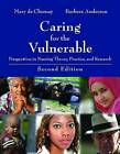 Caring for the Vulnerable: Perspectives in Nursing Theory, Practice, and Research by Jones and Bartlett Publishers, Inc (Paperback, 2007)
