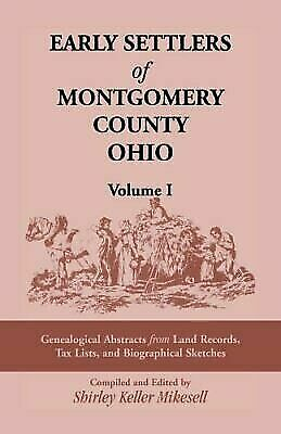 Early Settlers of Montgomery County, Ohio, Vol. 1: Genealogical Abstracts from L
