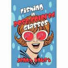 Fishing in Rose-colored Glasses 9781448964161 by Jenny Knust Paperback