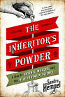 The Inheritor's Powder: A Tale of Arsenic, Murder, and the New Forensic Science by Sandra Hempel (Paperback, 2014)