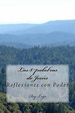 Las 8 Palabras de Jesus : Reflexiones con Poder by Rey Lugo (2014, Paperback)