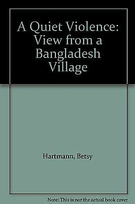 Quiet Violence : View from a Bangladesh Village by Boyce, James K.