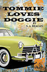 Tommie Loves Doggie by S a Reagan (Paperback / softback, 2011)
