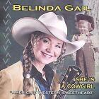 She Is a Cowgirl by Belinda Gail (CD, May-2004, Belinda Gail)