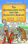 Wicked Wales: The Quarrelsome Celts and the Rapacious Romans by Catrin Stevens (Paperback, 2015)