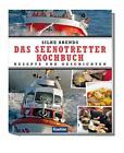 Das Seenotretter-Kochbuch von Silke Arends (2015, Gebundene Ausgabe)