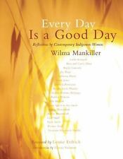 Every Day Is a Good Day : Reflections by Contemporary Indigenous Women (2011,...