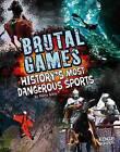 Brutal Games!: History's Most Dangerous Sports by Marty Gitlin (Hardback, 2013)