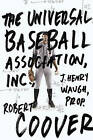 The Universal Baseball Association, Inc. J. Henry Waugh, Prop. by Robert Coover (Paperback / softback, 2011)