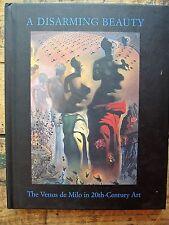 A DISARMING BEAUTY: The Venus de Milo in 20th Century Art - FIRST EDITION