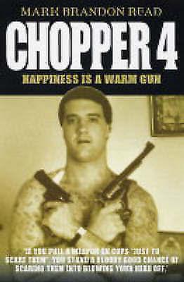 1 of 1 - Chopper 4: Happiness is a Warm Gun: Happiness Is a Warm Gun, Read, Mark Brandon,