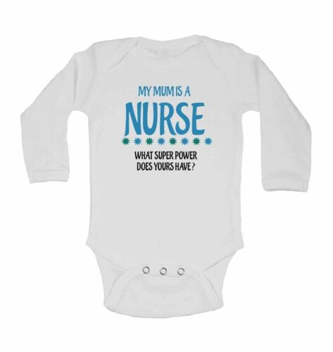 My Mum is A Nurse Long Sleeve Baby Vests What Super Power Does Yours Have