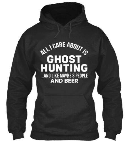Ghost Hunting S All I Care About Is And Like Maybe 3 Standard College Hoodie
