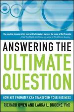 Answering the Ultimate Question : How Net Promoter Can Transform Your Business by Laura L. Brooks and Richard Owen (2008, Hardcover)