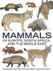 Mammals of Europe, North Africa and the Middle East by Francois Moutou, S. Aulagnier, A. J. Mitchell-Jones, Patrick Haffner, J. Zima (Hardback, 2009)