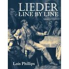 Lieder Line by Line: and Word for Word by Lois Phillips (Paperback, 1996)