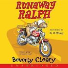 Runaway Ralph by Beverly Cleary (CD-Audio, 2007)