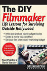 Do-It-Yourself Filmmaker: Life Lessons for Surviving Outside Hollywood by Boris Wexler, Paul Peditto (Paperback / softback, 2015)