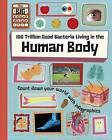 100 Trillion Good Bacteria Living in the Human Body by Paul Rockett (Hardback, 2015)